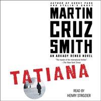 Tatiana - Martin Cruz Smith - audiobook