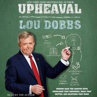 Upheaval - Lou Dobbs - audiobook