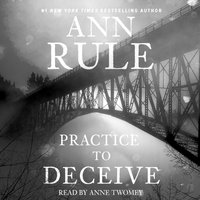 Practice to Deceive - Ann Rule - audiobook