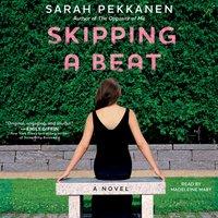Skipping a Beat - Sarah Pekkanen - audiobook