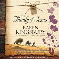 Family of Jesus - Karen Kingsbury - audiobook