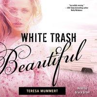 White Trash Beautiful - Teresa Mummert - audiobook