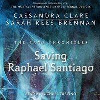 Saving Raphael Santiago - Cassandra Clare - audiobook