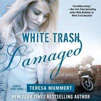 White Trash Damaged - Teresa Mummert - audiobook