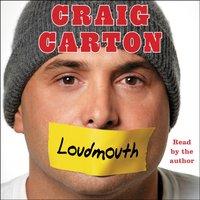 Loudmouth - Craig Carton - audiobook