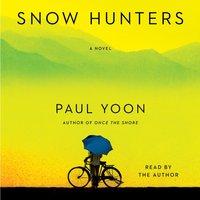 Snow Hunters - Paul Yoon - audiobook