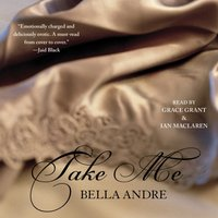 Take Me - Bella Andre - audiobook