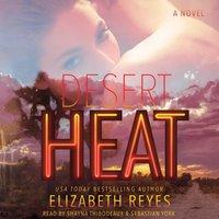Desert Heat - Elizabeth Reyes - audiobook