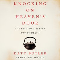 Knocking on Heaven's Door - Katy Butler - audiobook