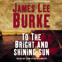 To the Bright and Shining Sun - James Lee Burke - audiobook