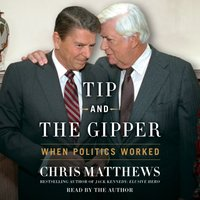 Tip and the Gipper - Chris Matthews - audiobook