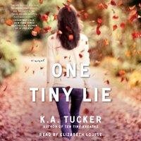 One Tiny Lie - K.A. Tucker - audiobook