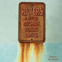 Rivers - Michael Farris Smith - audiobook
