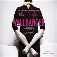 Wallbanger - Alice Clayton - audiobook
