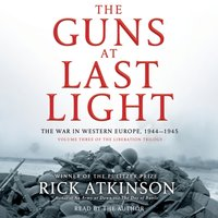 Guns at Last Light - Rick Atkinson - audiobook