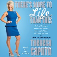 There's More to Life Than This - Theresa Caputo - audiobook
