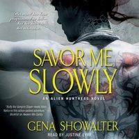 Savor Me Slowly - Gena Showalter - audiobook