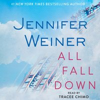 All Fall Down - Jennifer Weiner - audiobook