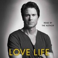 Love Life - Rob Lowe - audiobook
