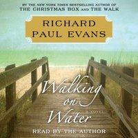 Walking on Water - Richard Paul Evans - audiobook