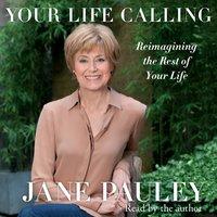 Your Life Calling - Jane Pauley - audiobook