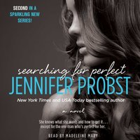 Searching for Perfect - Jennifer Probst - audiobook