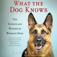 What the Dog Knows - Cat Warren - audiobook