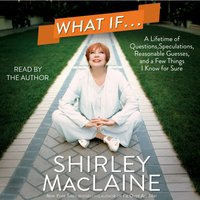 What If . . . - Shirley MacLaine - audiobook
