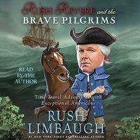 Rush Revere and the Brave Pilgrims - Rush Limbaugh - audiobook