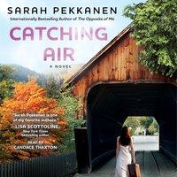 Catching Air - Sarah Pekkanen - audiobook