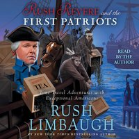 Rush Revere and the First Patriots - Rush Limbaugh - audiobook