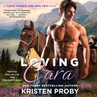 Loving Cara - Kristen Proby - audiobook