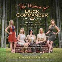 Women of Duck Commander - Kay Robertson - audiobook