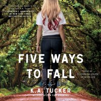 Five Ways to Fall - K.A. Tucker - audiobook