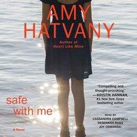 Safe with Me - Amy Hatvany - audiobook
