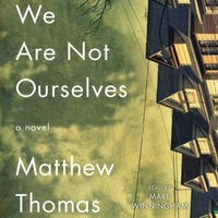 We Are Not Ourselves - Matthew Thomas - audiobook