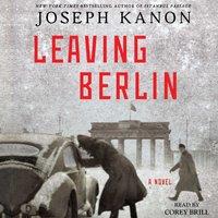 Leaving Berlin - Joseph Kanon - audiobook