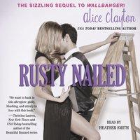 Rusty Nailed - Alice Clayton - audiobook