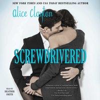 Screwdrivered - Alice Clayton - audiobook
