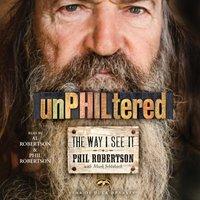 unPHILtered - Phil Robertson - audiobook