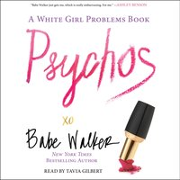 Psychos: A White Girl Problems Book - Babe Walker - audiobook