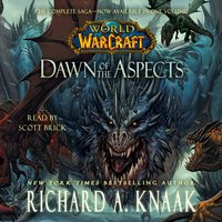 World of Warcraft: Dawn of the Aspects - Richard A. Knaak - audiobook