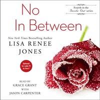 No In Between - Lisa Renee Jones - audiobook