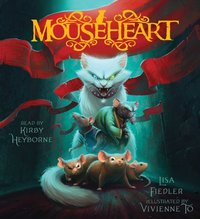 Mouseheart - Lisa Fiedler - audiobook
