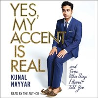 Yes, My Accent Is Real - Kunal Nayyar - audiobook
