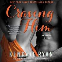 Craving Him - Kendall Ryan - audiobook