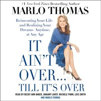 It Ain't Over . . . Till It's Over - Marlo Thomas - audiobook