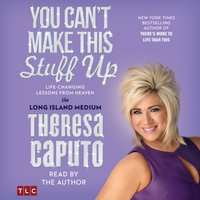 You Can't Make This Stuff Up - Theresa Caputo - audiobook