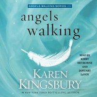 Angels Walking - Karen Kingsbury - audiobook