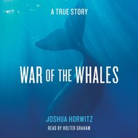 War of the Whales - Joshua Horwitz - audiobook